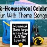 Back-To-Homeschool Celebration:  Fun With Theme Songs!