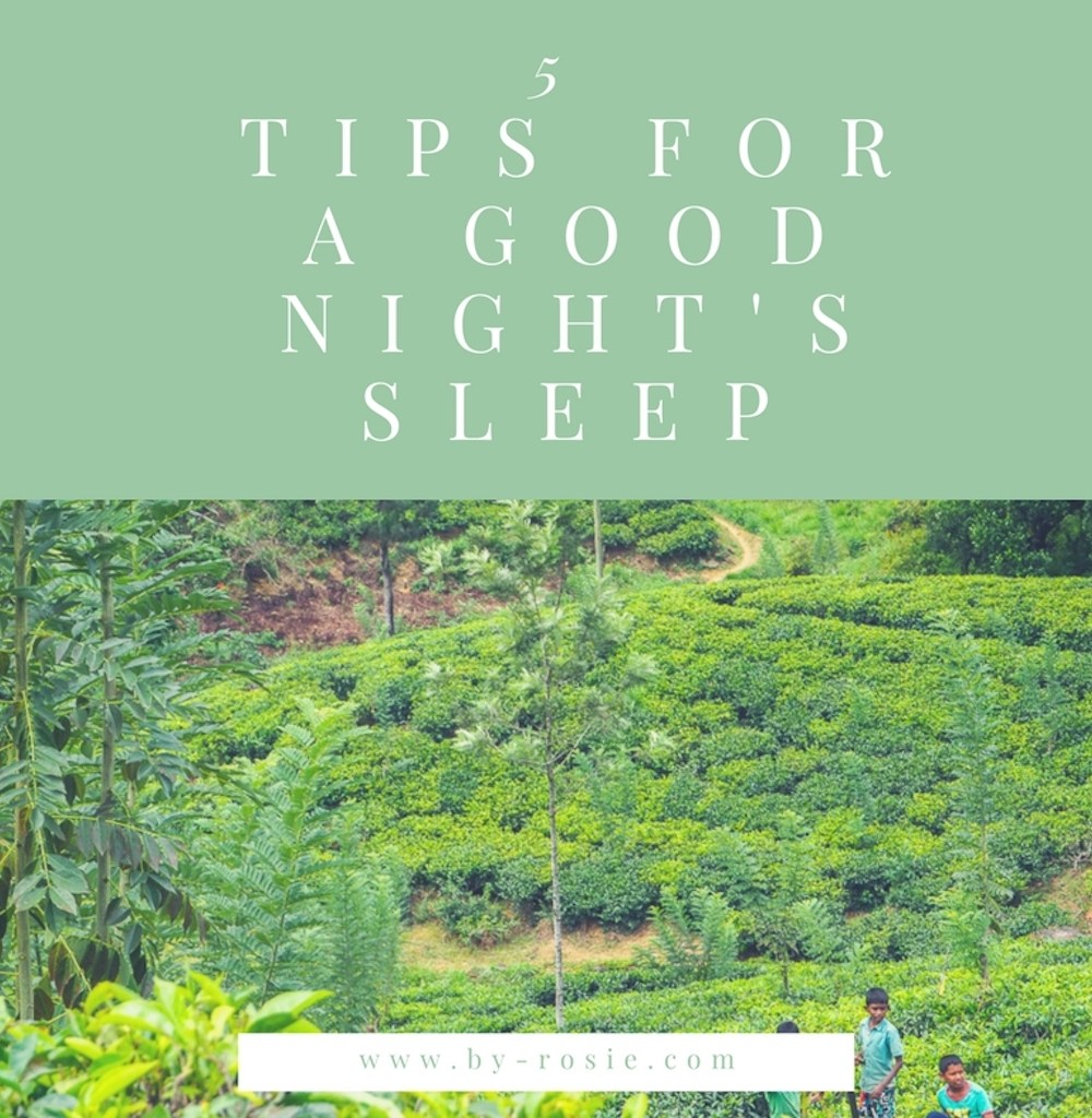 5 tips for a good nights sleep, by rosie, www.by-rosie.com