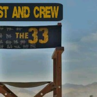 "New Film: ""The 33"" -- Cast and Crew"