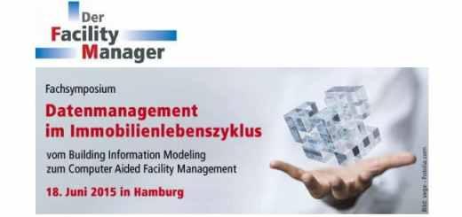 Datenmanagement im Immobilien-Lebenszyklus ist Thema eines Fachsymposiums im Juni
