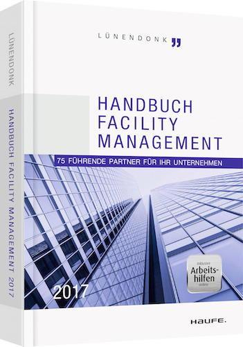 Das Handbuch Facility Management von Lünendonk und dem Haufe Verlag ist vollständig aktualisiert in dritter Auflage erschienen