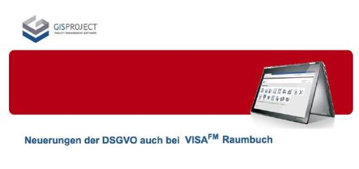 GIS Project hat sein CAFM-System VisaFM fit für die DSGVO gemacht