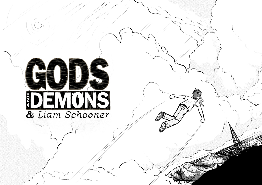 Gods and Demons and Liam Schooner