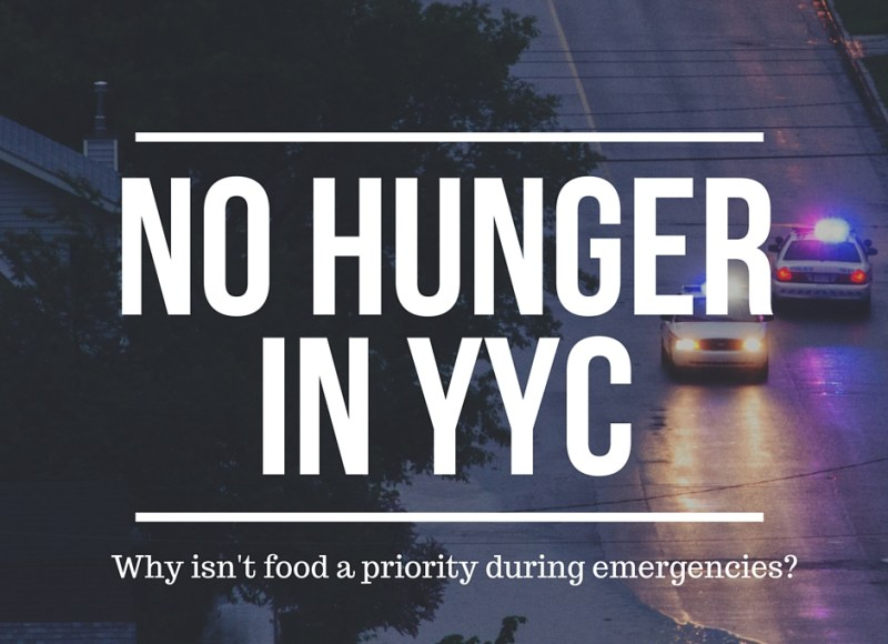 No Hunger in YYC: Why food is an afterthought in emergencies