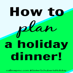 Planning a Holiday Dinner | Tips from Sister Schubert