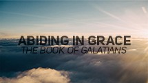 Abiding In Grace - The Book of Galatians