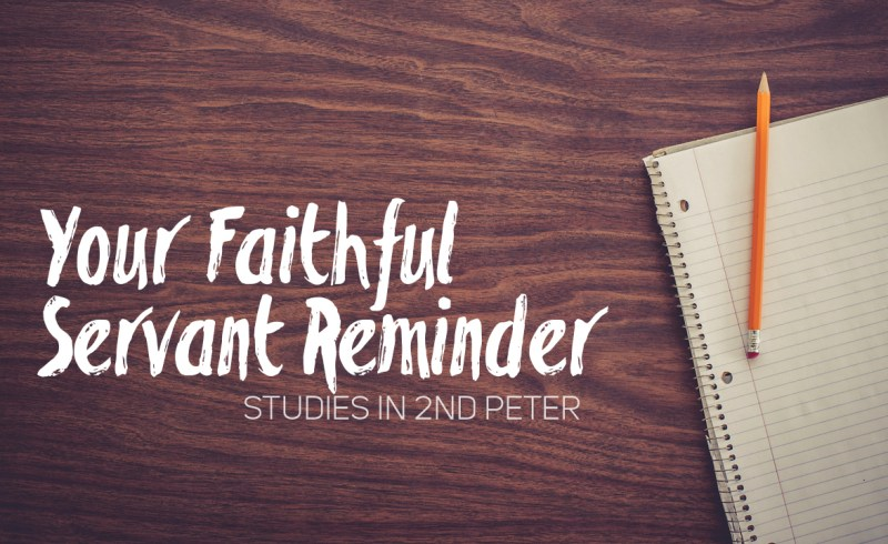 your faithful servant reminder (2nd peter)
