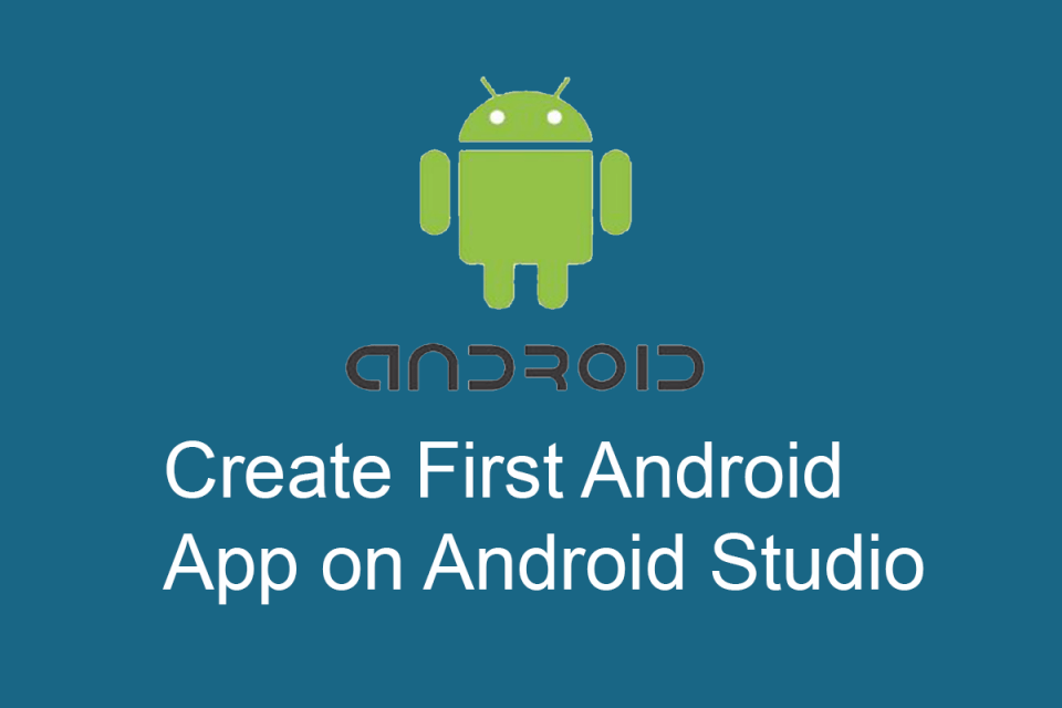 Create First Android App on Android Studio