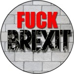 fuck brexit