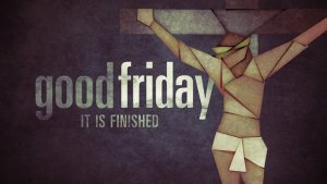GoodFriday_ItIsFinished_600
