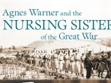 Review of Shawna M. Quinn's 'Agnes Warner and the Nursing Sisters of the Great War' by Kathryn Rose