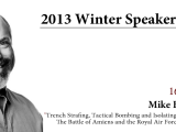 "LCMSDS Winter Speaker Series 2013 – 16 January – Mike Bechthold ""Trench Strafing, Tactical Bombing and Isolating the Battlefield: The Battle of Amiens and the Royal Air Force, August 1918″"