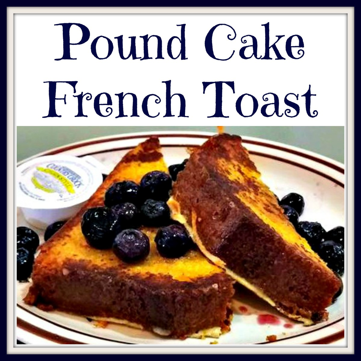 Pound Cake French Toast