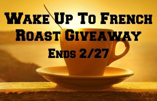 Wake Up to French Roast #Giveaway Ends 2/27