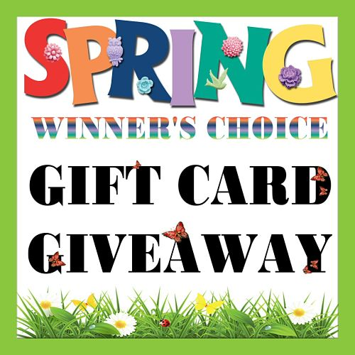 Spring Winner's Choice Gift Card #Giveaway Ends 3/20