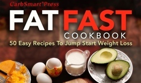 CarbSmart's Fat Fast Cookbook by Dana Carpender