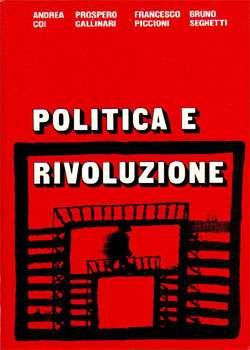 Politica e Rivoluzione - Coi, Gallinari, Piccioni, Seghetti