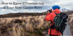 How to Know if Freelancing is Your Next Career Move