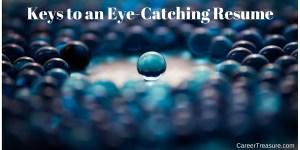 Keys to an Eye-Catching Resume