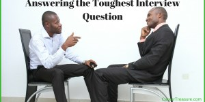 Answering the Toughest Interview Question