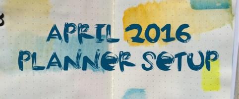 April 2016 Planner Setup