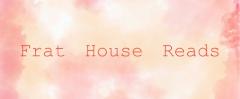 Frat House Reads Page is Live!