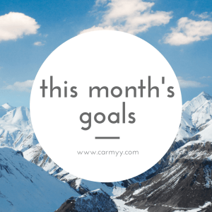 this month's goals www.carmyy.com