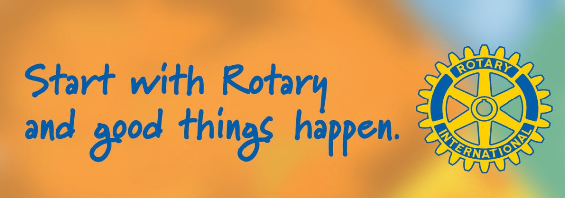Start with Rotary and good things happen.