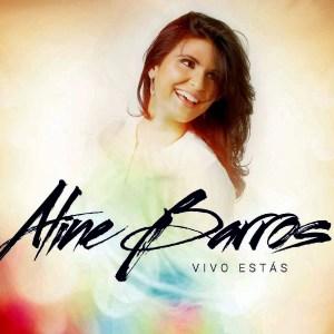 Aline Barros - Vivo Estás - Vivo Estás