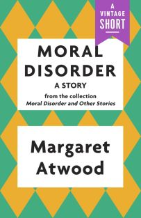 Moral Disorder by Margaret Atwood; design by Joan Wong (Vintage / 2014)
