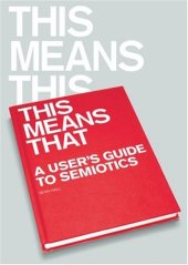 This Means This, This Means That by Sean Hall; design by Pentagram (Laurence King, September 2007)