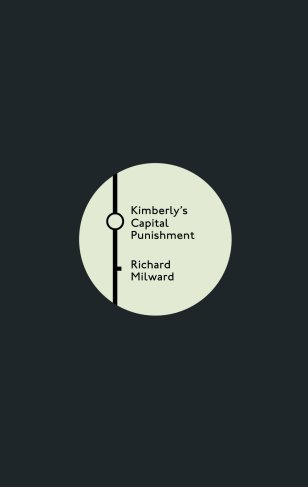 Kimberly's Capital Punishment by Richard Milward (slipcase); design by Luke Bird (Faber & Faber / July 2012)