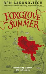 Foxglove Summer by Ben Aaronovitch; design by Patrick Knowles / cover illustration by Stephen Walter (Gollancz / September 2014)
