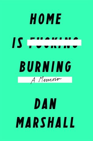Home is Burning by Dan Marshall; design by Rodrigo Corral (Flatiron / October 2015)