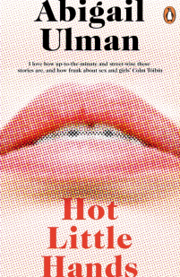 Hot Little Hands by Abigail Ulman; design by Richard Bravery (Penguin UK / June 2016)