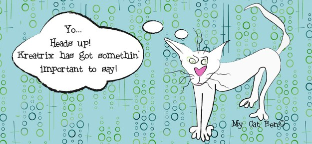 A crazy looking white cartoon cat instructs us to listen up because the Kreatrix has something important to say.