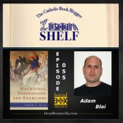 Off the Shelf with Adam Blai: Hauntings, Possessions, and Exorcisms