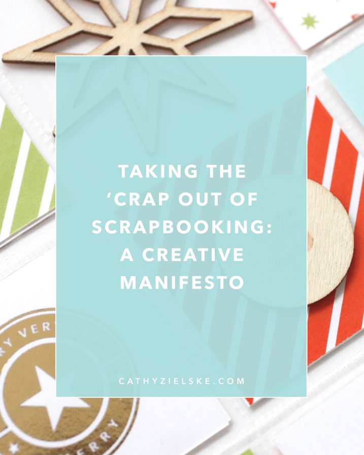 A manifesto to take the 'crap out of scrapbooking.
