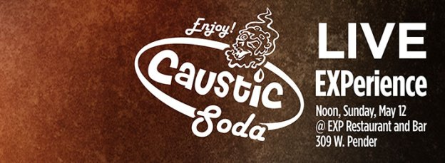 Caustic Soda Live EXPerience