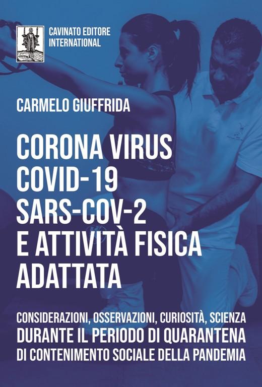 CORONA VIRUS COVID-19 SARS-COV-2 E ATTIVITA' FISICA ADATTATA