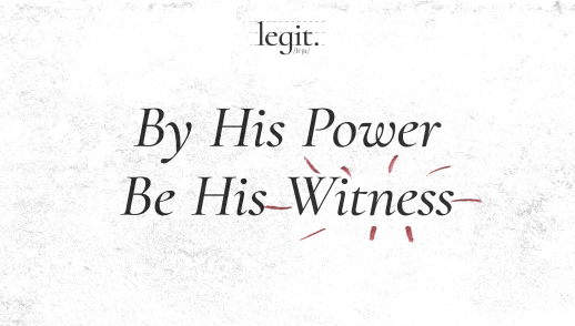 By His Power, Be His Witness