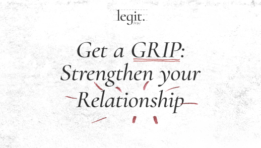 Get A GRIP: Strengthen Your Relationships