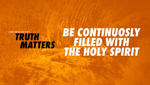 Be Continuously Filled with the Holy Spirit