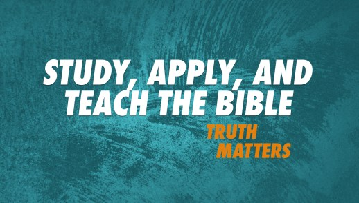 Study, Apply, and Teach the Bible