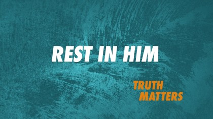 Rest in Him