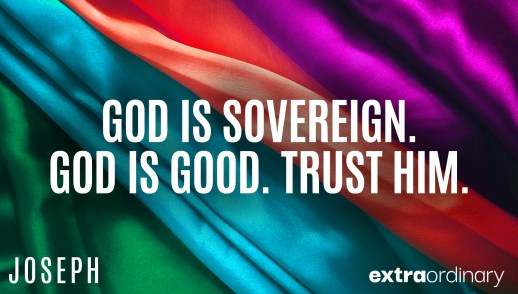 God is Sovereign. God is Good. Trust Him.