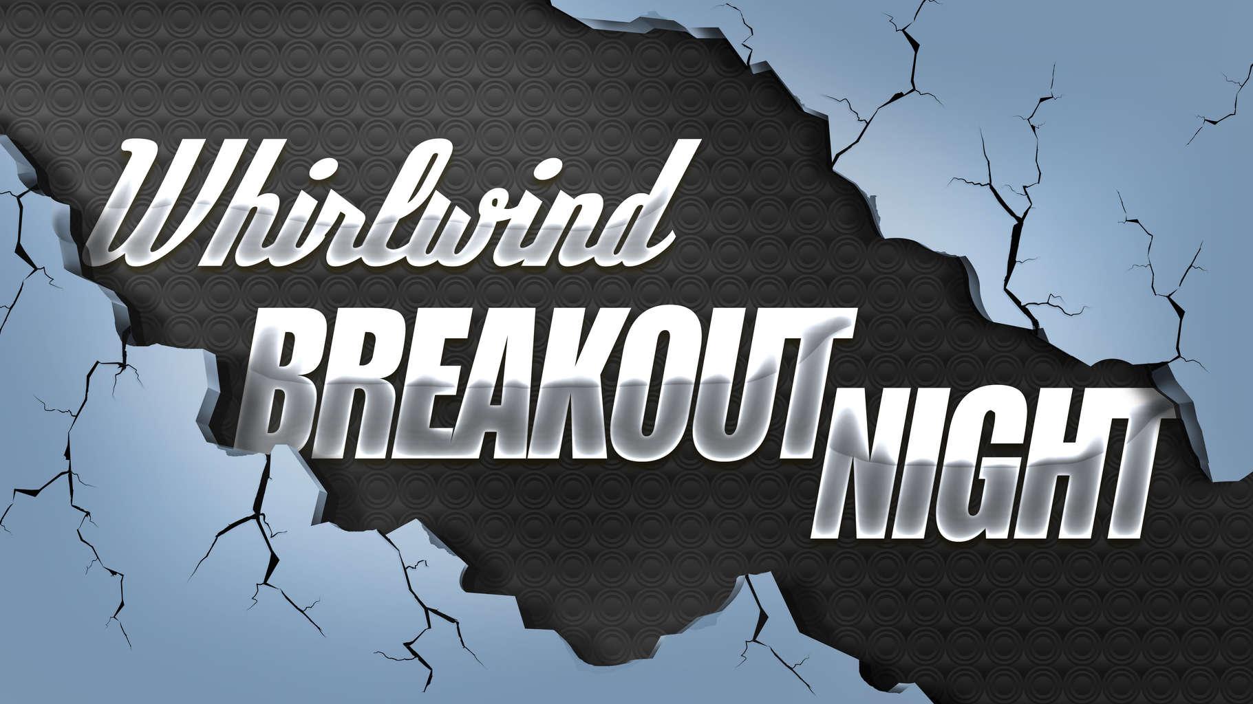 Breakout Night 2
