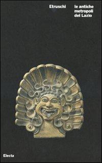 Etruschi, le antiche metropoli del Lazio