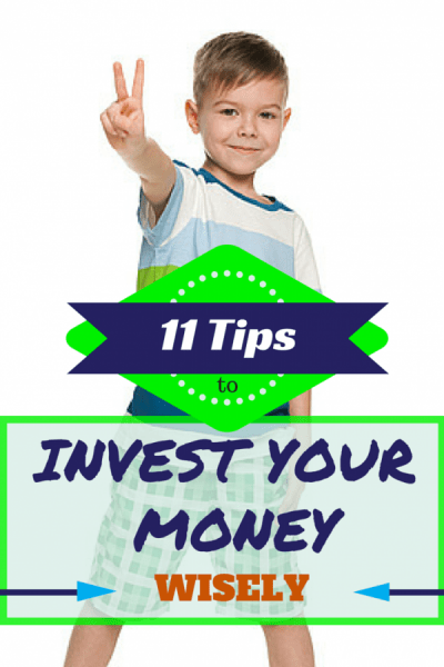 Eleven Tips to Invest Your Money Wisely