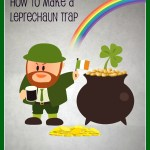 How to Make a Leprechaun Trap